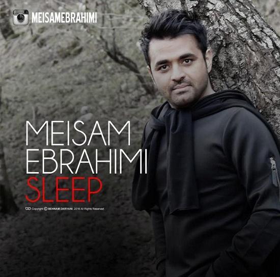 دانلود آهنگ جدید میثم ابراهیمی – خواب ۹۵